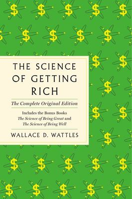The Science of Getting Rich - The Complete Original Edition with Bonus Books