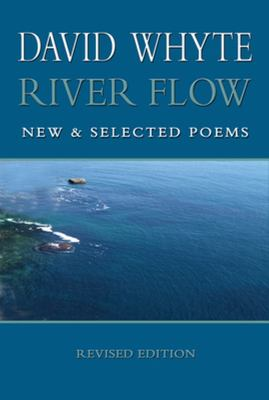 River Flow: New and Selected Poems (Revised)
