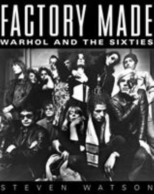 Factory Made - Warhol and the Sixties