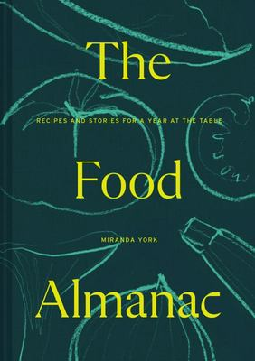 The Food Almanac - Recipes and Stories for a Year at the Table