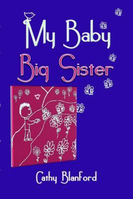 My Baby Big Sister - A Book for Children Born Subsequent to a Pregnancy Loss