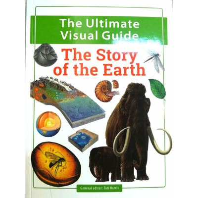 The Story of the Earth (The Ultimate Visual Guide)