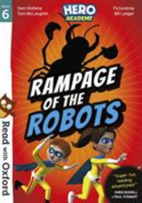 Read with Oxford: Stage 6: Hero Academy: Rampage of the Robots - Stage 6 Hero Academy: Rampage of the Robots