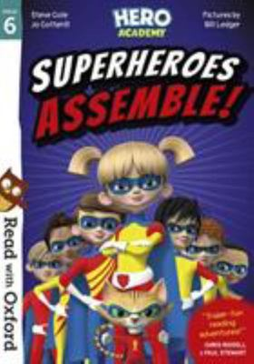 Read with Oxford: Stage 6: Hero Academy: Superheroes Assemble! - Stage 6 Hero Academy: Superheroes Assemble!