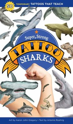 Super, Strong Tattoo Sharks - 50 Temporary Tattoos That Teach