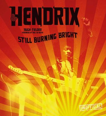 Jimi Hendrix: Still Burning Bright