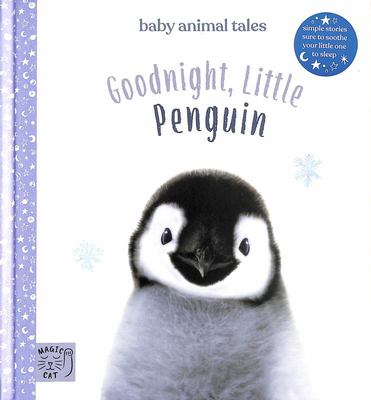 Goodnight, Little Penguin - Simple Stories Sure to Soothe Your Little One to Sleep