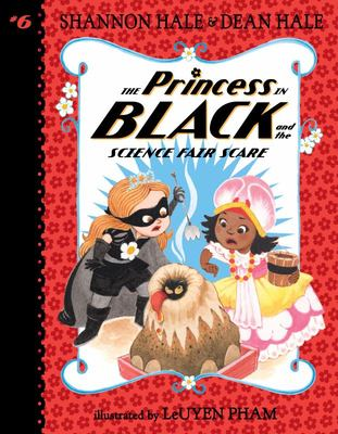 The Princess in Black and the Science Fair Scare (#6)