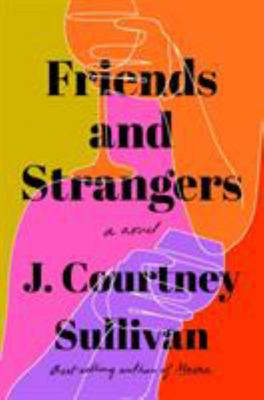 Friends and Strangers - A Novel