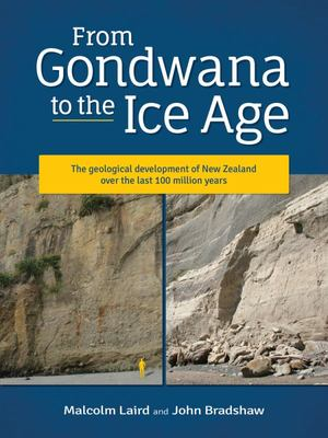 From Gondwana to the Ice Age - The Geology of New Zealand over the Last 100 Million Years