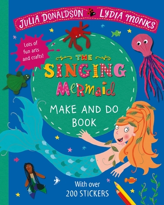 The Singing Mermaid Make and Do Book