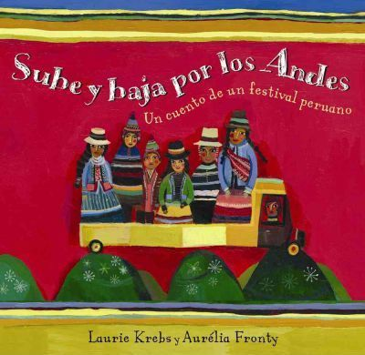 Sube y Baja Por Los Andes/Up & Down the Andes (Spanish)