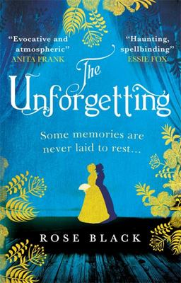 Unforgetting - A Spellbinding and Atmospheric Historical Novel