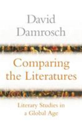 Comparing the Literatures - Literary Studies in a Global Age