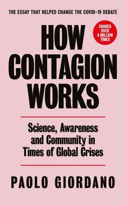 How Contagion Works: Science, Awareness and Community in a Globalised World in Crisis