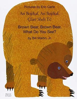 Brown Bear, Brown Bear, What Do You See? (Albanian & English)