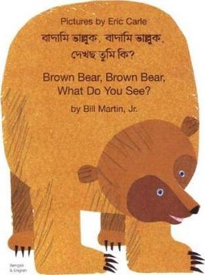 Brown Bear, Brown Bear, What Do You See? (Bengali & English)