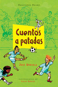 Cuentos a patadas/Tales to Kicks(Spanish)
