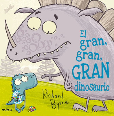 El Gran, Gran, Gran Dinosaurio/The Really, Really, Really Big Dinosaur (Spanish)