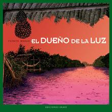 El dueño de la luz/The Owner of the Light (Spanish)
