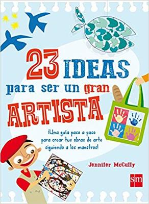 23 Ideas Para Ser Un Gran Artista/23 Ideas To Be A Great Artist (Spanish)