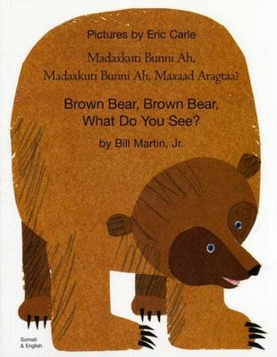 Brown Bear, Brown Bear, What Do You See? (Somali & English)