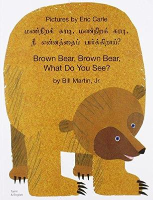 Brown Bear Brown Bear What Do You See? (Tamil/English)