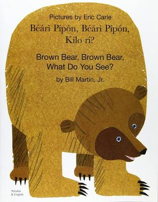 Brown Bear, Brown Bear, What Do you See? (Yoruba & English)