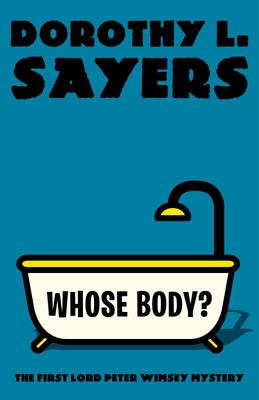 Whose Body? - A Lord Peter Wimsey Mystery