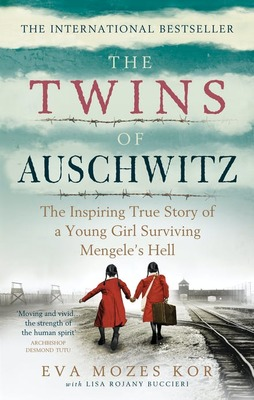 Twins of Auschwitz: The inspiring true story of a young girl surviving Mengele s hell