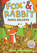 Fox and Rabbit Make Believe (Fox and Rabbit Book #2)