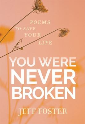 You Were Never Broken - Poems to Save Your Life