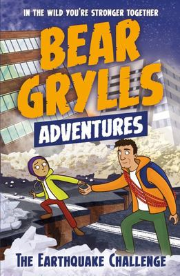 The Earthquake Challenge (A Bear Grylls Adventure #6)