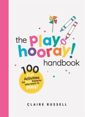 101 Easy Ways to Learn Through Play