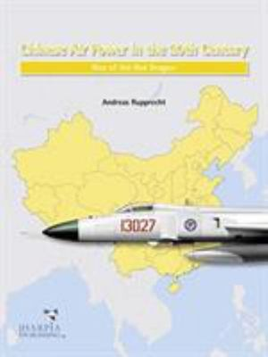 Chinese Air Power in the 20th Century - Rise of the Red Dragon