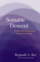Somatic Descent: Unlock Deepest Wisdom .