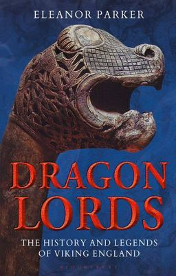 Dragon Lords - The History and Legends of Viking England
