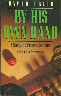 By His Own Hand - A Study of Cricket Suicides