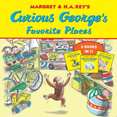 Curious George's Favorite Places - Three Stories in One
