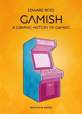 Gamish - A Graphic History of Gaming