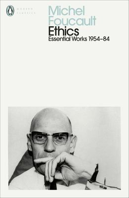 Ethics: Subjectivity & Truth: Essential Works of Michael Foucault 1954-1984