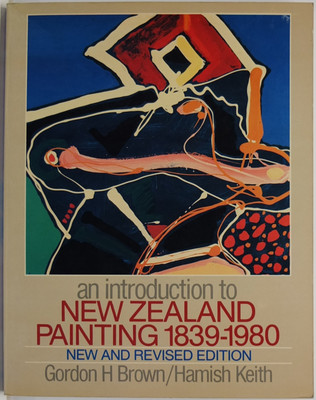 An Introduction to New Zealand Painting, 1839-1980 new and revised edition