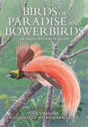 Birds of Paradise and Bowerbirds: An Identification Guide