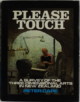 Please Touch: A Survey of the Three-Dimensional Arts in New Zealand