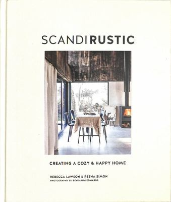 Scandi Rustic - Creating a Cozy and Happy Home