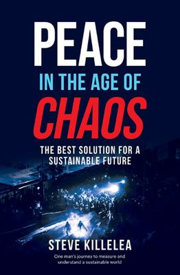 Peace in the Age of Chaos - The Only Solution for the Future