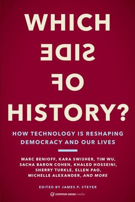 Which Side of History? - How Technology Is Reshaping Democracy and Our Lives