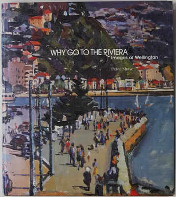 Why Go To The Riviera: Images of Wellington