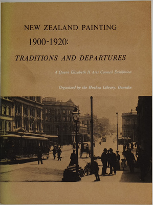 New Zealand Painting 1900-1920 Traditions and Departures