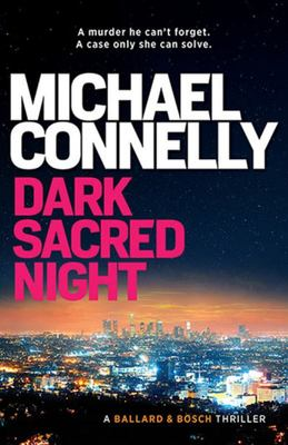 Dark Sacred Night (#1 Ballard & Bosch)